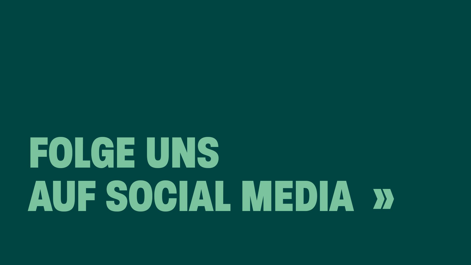 Folge uns auf Social Media